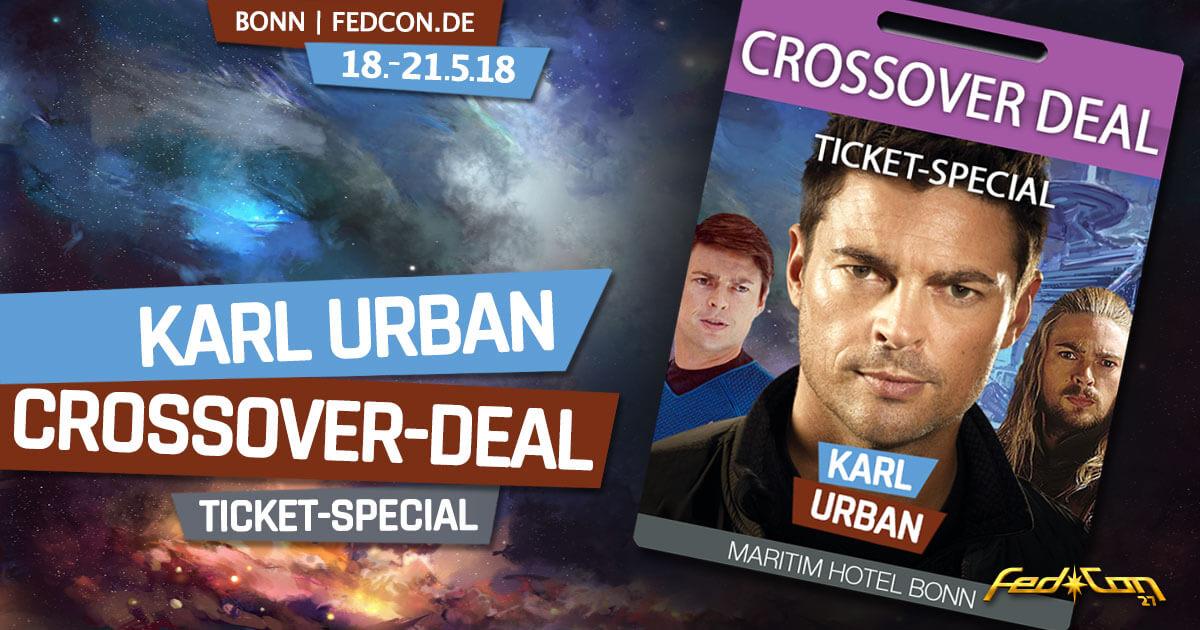 FedCon 2018 | Karl Urban Crossover-Deal - Ticket-Special