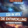 FEDCON | CGI in VFX – Die Entwicklung