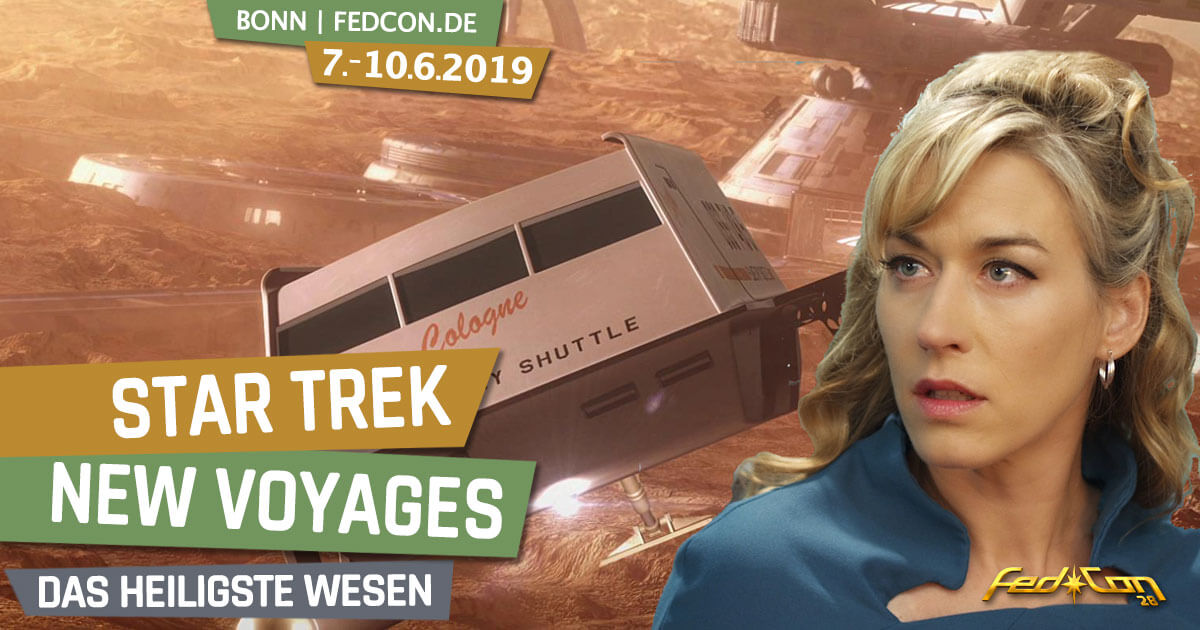 FedCon 28 | Specials | Star Trek New Voyages - Das heiligste Wesen