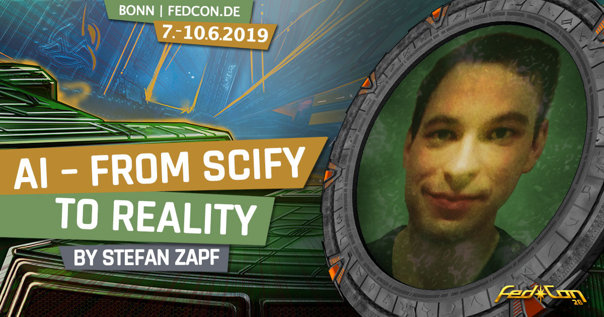 FedCon 28 | Vortrag | AI - From SciFy to Reality