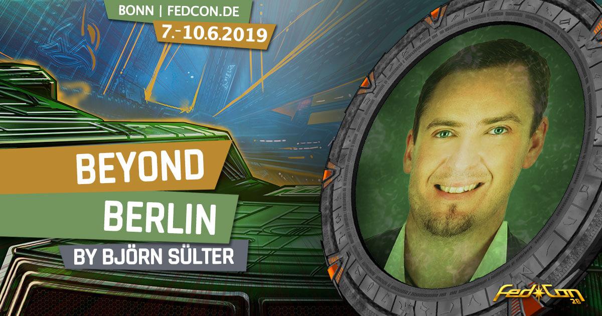 FedCon 28 | Vortrag | Beyond Berlin