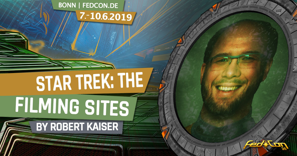 FedCon 28 | Vortrag | Star Trek: The Filming Sites
