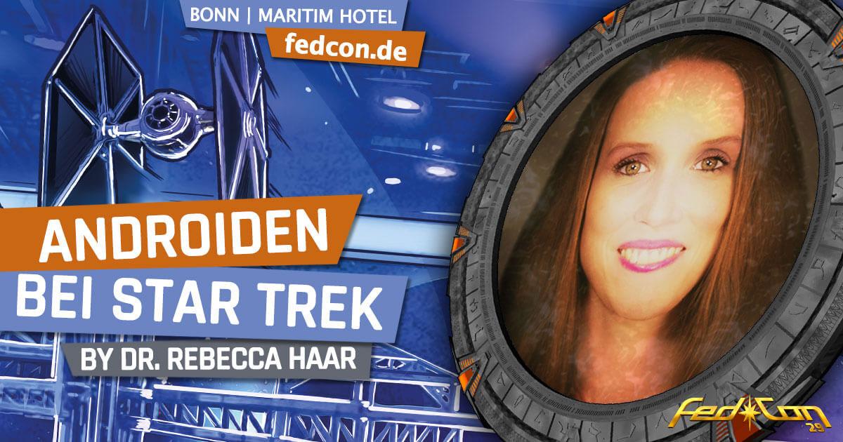 FedCon 29 | Vortrag | Androiden bei Star Trek | by Dr. Rebecca Haar