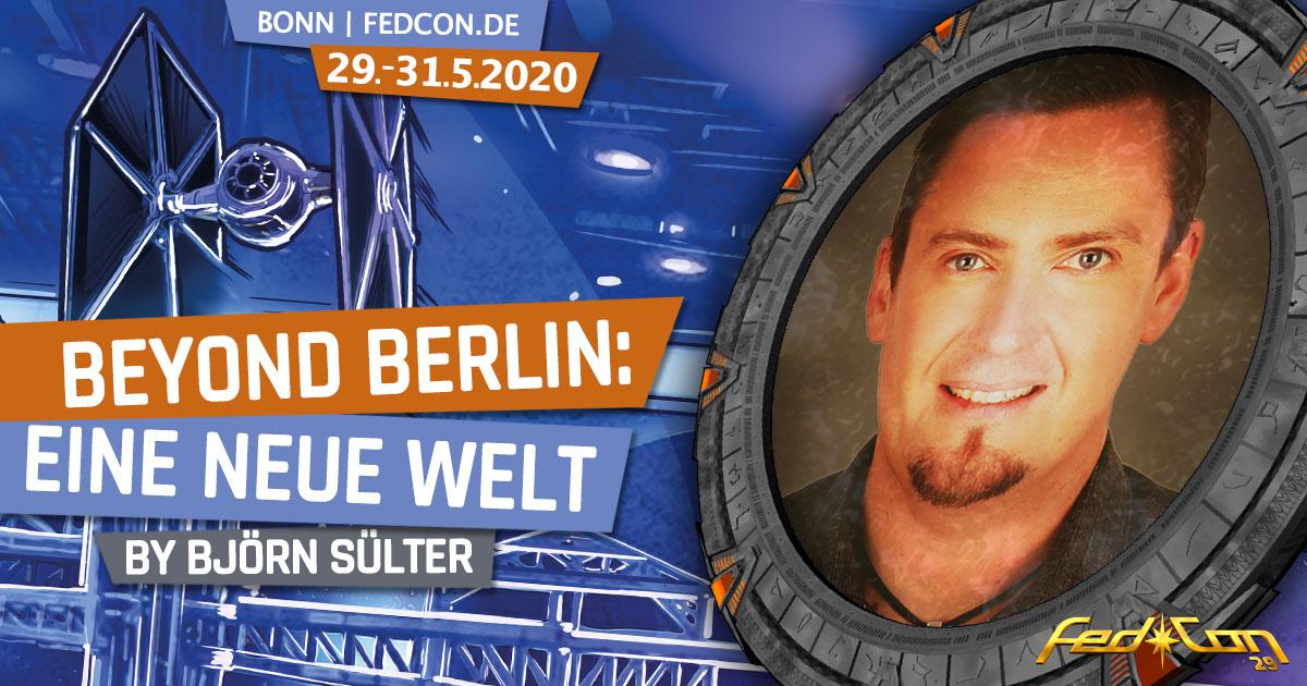 FedCon 29 | Vortrag | Beyond Berlin: Eine neue Welt | by Björn Sülter