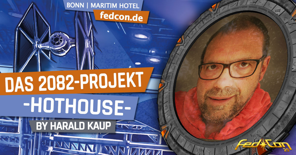 FedCon 29 | Vortrag | Das 2082-Projekt -HOTHOUSE- | by Harald Kaup