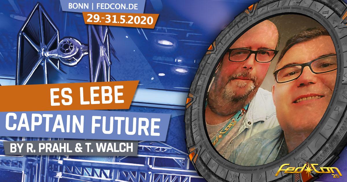FedCon 29 | Vortrag | Es lebe Captain Future | by Reinhard Prahl & Thorsten Walch