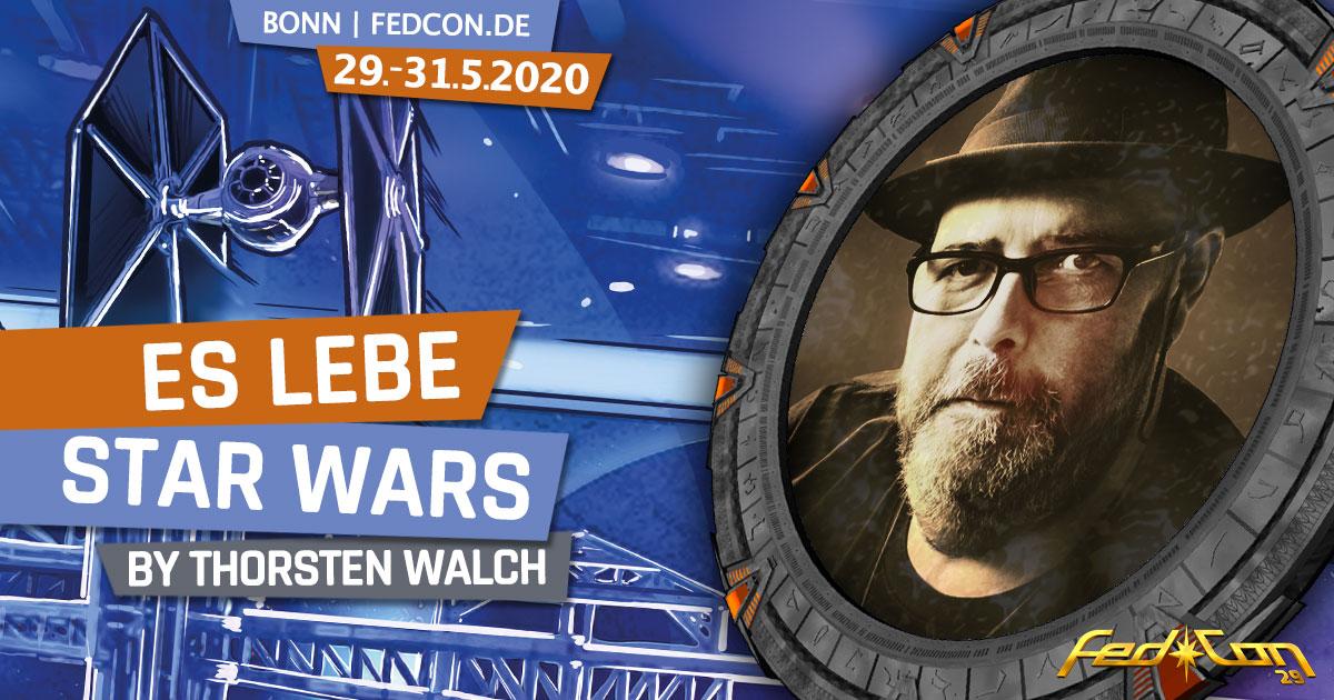 FedCon 29 | Vortrag | Es lebe Star Wars | by Thorsten Walch