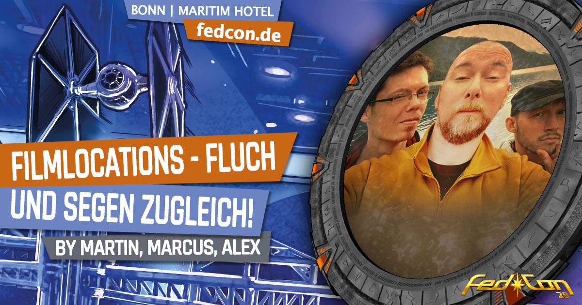 FedCon 29 | Vortrag | Filmlocations - Fluch und Segen zugleich!