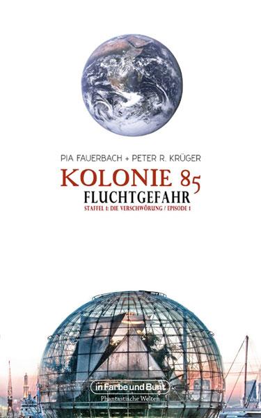 FedCon 29 | Vortrag | Kolonie 85 - Die Verschwörung | by Pia Fauerbach & Peter R. Krüger | Cover