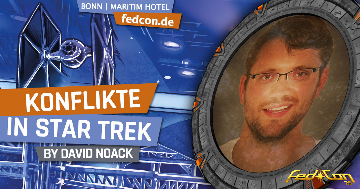 FedCon 29 | Vortrag | Konflikte in Star Trek | by David Noack