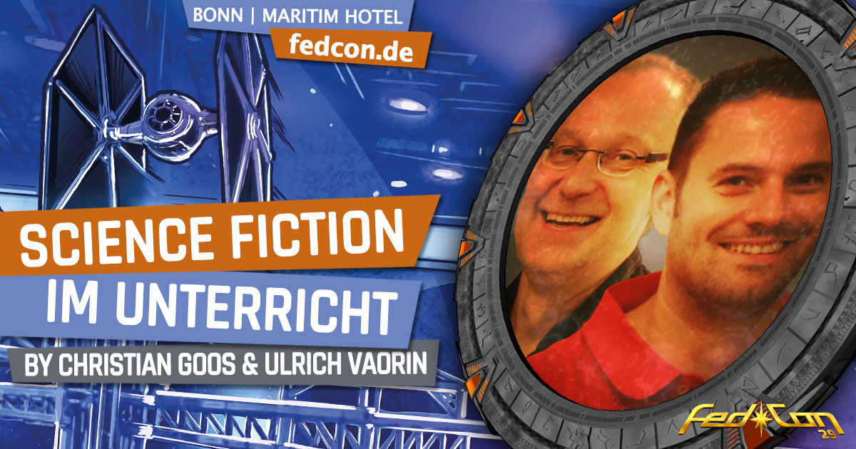 FedCon 29 | Vortrag | Science Fiction im Unterricht | by Christian Goos & Ulrich Vaorin