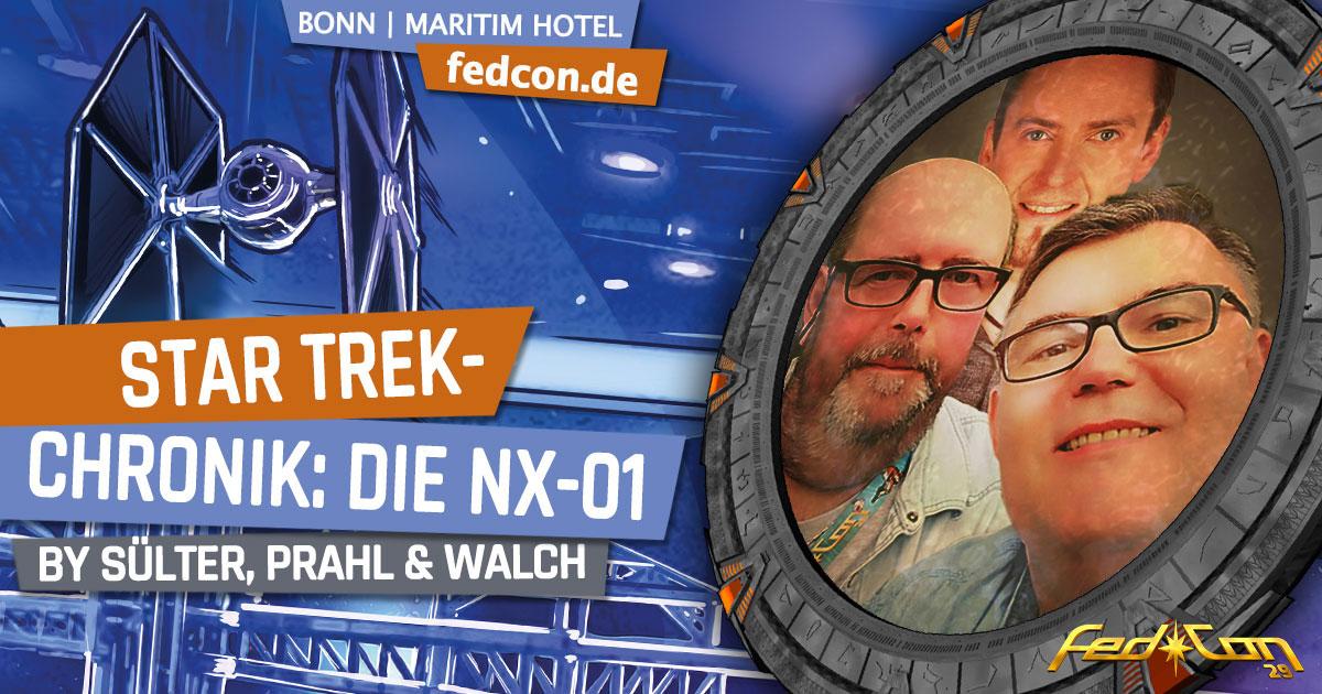 FedCon 29 | Vortrag | Star Trek-Chronik: Die NX-01 | by Sülter, Prahl & Walch