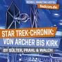 FEDCON | Star Trek-Chronik: Von Archer bis Kirk