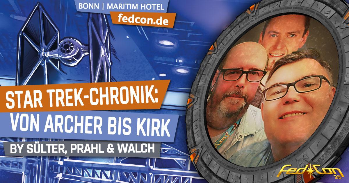 FedCon 29 | Vortrag | Star Trek-Chronik: Von Archer bis Kirk | by Sülter, Prahl & Walch
