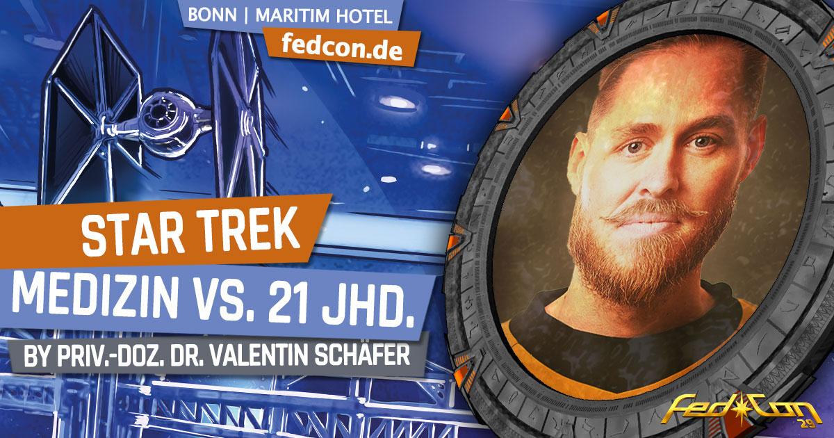 FedCon 29 | Vortrag | Star Trek Medizin vs. 21. Jhd. | by Priv.-Doz. Dr. Valentin Schäfer