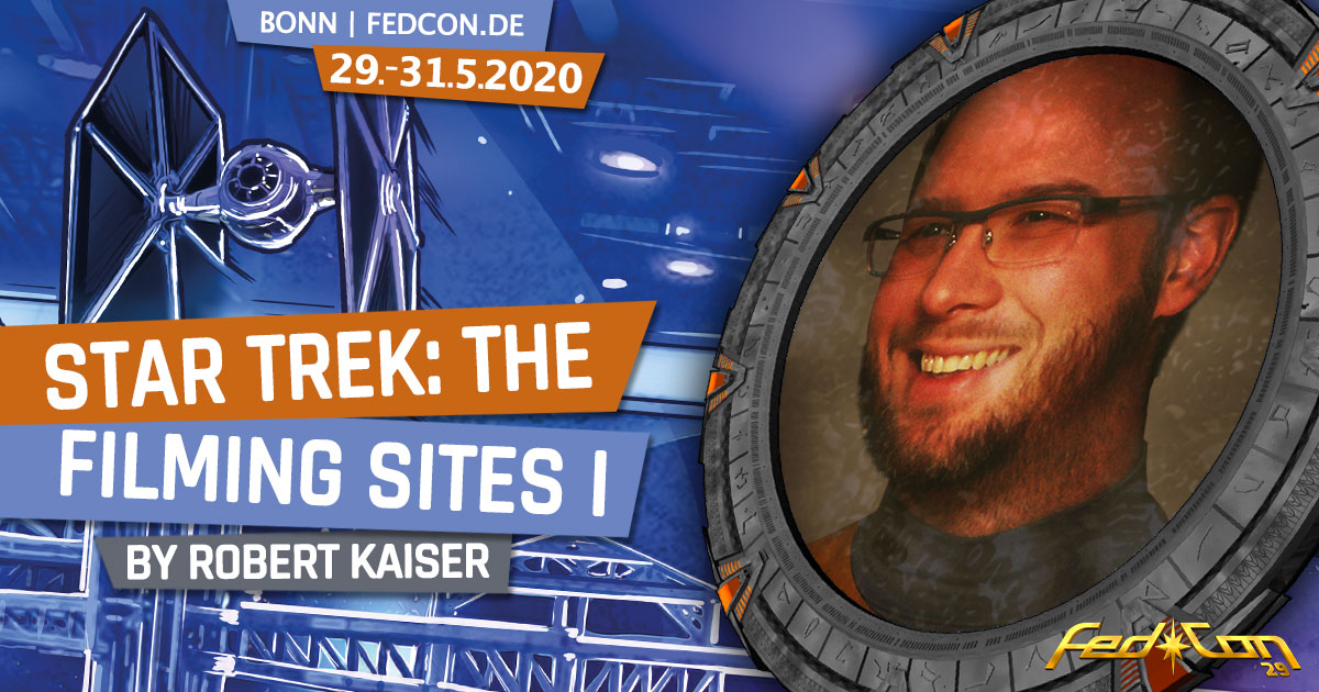 FedCon 29 | Vortrag | Star Trek: The Filming Sites I | by Robert Kaiser