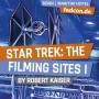 FEDCON | Star Trek: The Filming Sites I