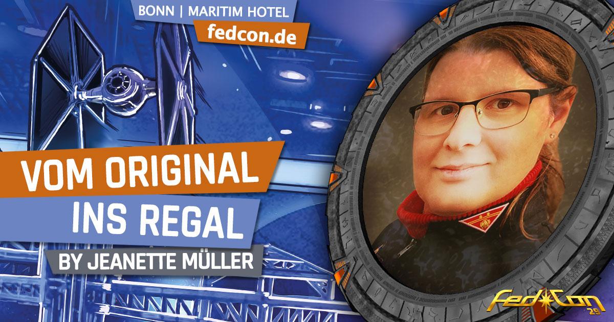 FedCon 29 | Vortrag | Vom Original ins Regal | by Jeanette Müller