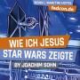 FEDCON | Wie ich Jesus Star Wars zeigte