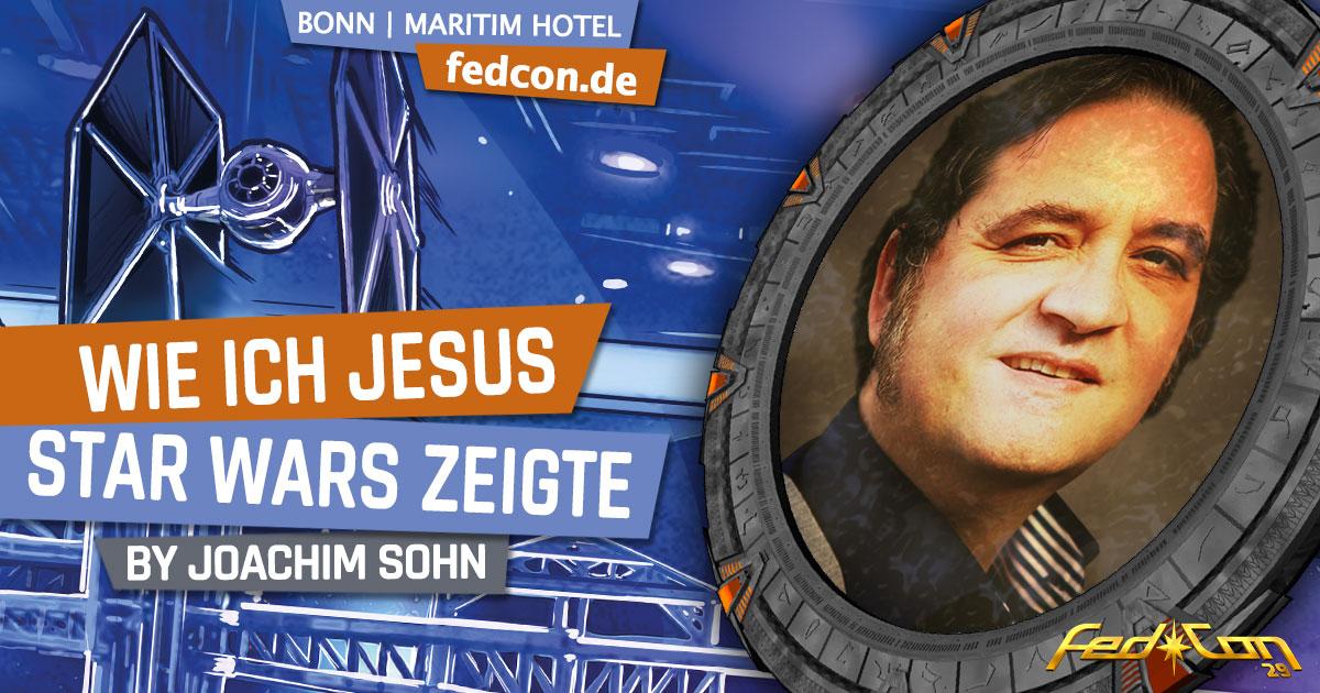 FedCon 29 | Vortrag | Wie ich Jesus Star Wars zeigte