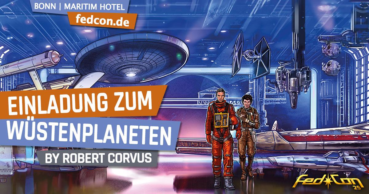 FedCon 29 | Workshop| Einladung zum Wüstenplaneten | by Robert Corvus